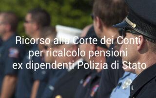 Ricorso Corte dei Conti ricalcolo pensioni ex dipendenti Polizia di Stato
